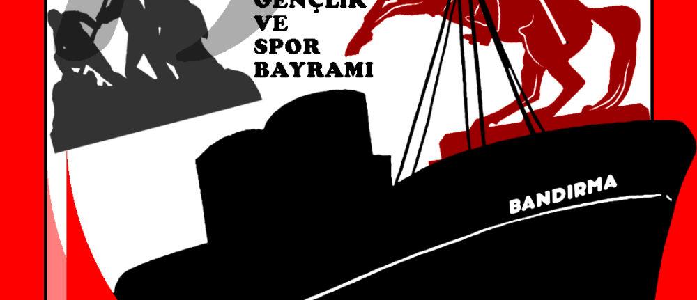 19 Mayıs ATATÜRK'Ü ANMA, GENÇLİK VE SPOR BAYRAMI